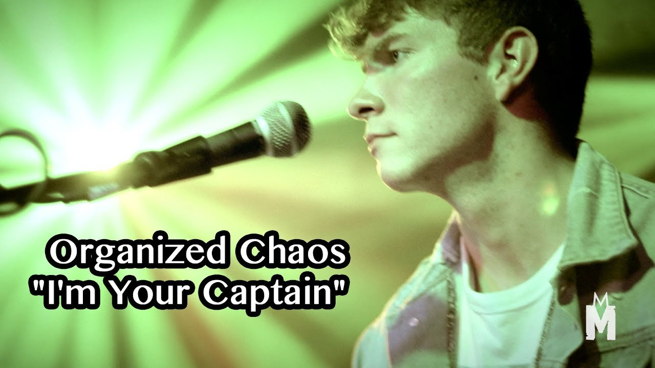 "Organized Chaos ""I'm Your Captain"" Live!"
