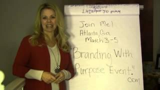 (Announcement!) Branding With Purpose Event Atlanta, GA Mar 3-5, 2016