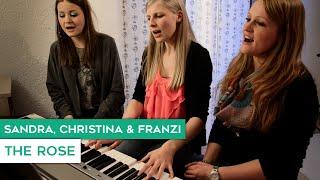 Bette Midler - The Rose (Cover by Christina, Sandra & Franzi)