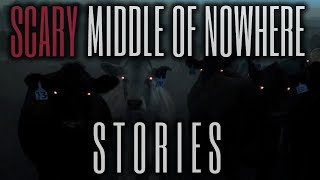 15 TRUE Scary Middle Of Nowhere Stories
