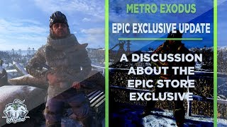 A discussion about Metro Exodus and the Epic Exclusive