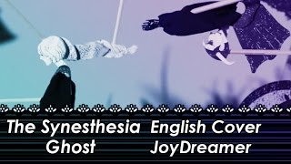 The Synesthesia Ghost 「共感覚おばけ」 (English Cover) 【JoyDreamer】