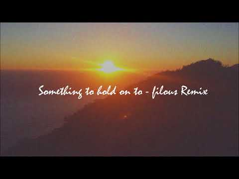 Emily Warren - Something to hold on to (filous remix)