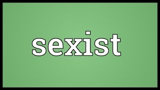 Sexist Meaning