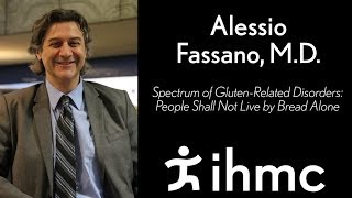 Alessio Fasano - Spectrum of Gluten-Related Disorders: People Shall Not Live by Bread Alone