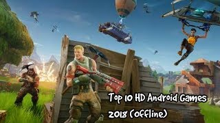 Top 10 HD Android Games 2018 (offline)