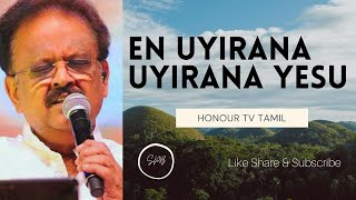 En Uyirana Yesu I என் உயிரான இயேசு I SP. Balasubrahmanyam I Honour tv tamil