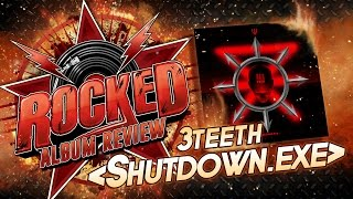 3Teeth – Shutdown.exe | Album Review | Rocked