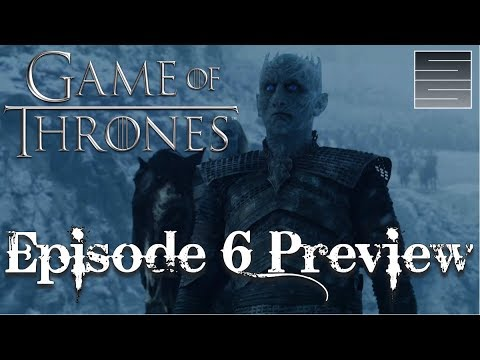 Game Of Thrones Season 7 Episode 6 Preview - Beyond The Wall