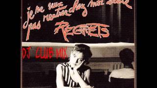 REGRETS Je ne veux pas rentrer chez moi seule       DJ CLUB MIX.wmv