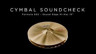 "PAISTE CYMBAL SOUNDCHECK - Formula 602 Sound Edge Hi-Hat 15"""