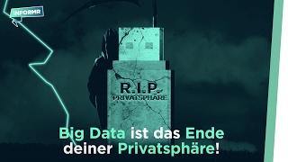 Big Data ist das Ende deiner Privatsphäre!