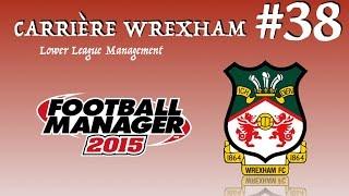 carrire wrexham 38 fm 2015 llm notre plus belle saison