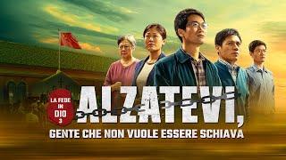 """Film cristiano in italiano 2020 """"La fede in Dio 3 – Alzatevi, gente che non vuole essere schiava"""""""