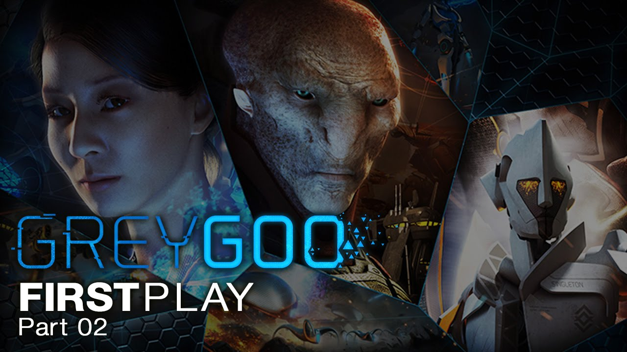 First Play: Grey Goo - Part 02