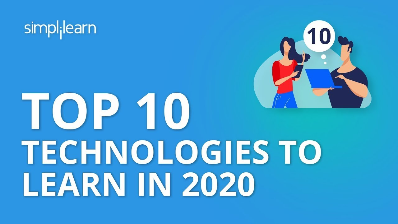 Top 10 Technologies To Learn In 2020 | Trending Technologies In 2020 | Simplilearn