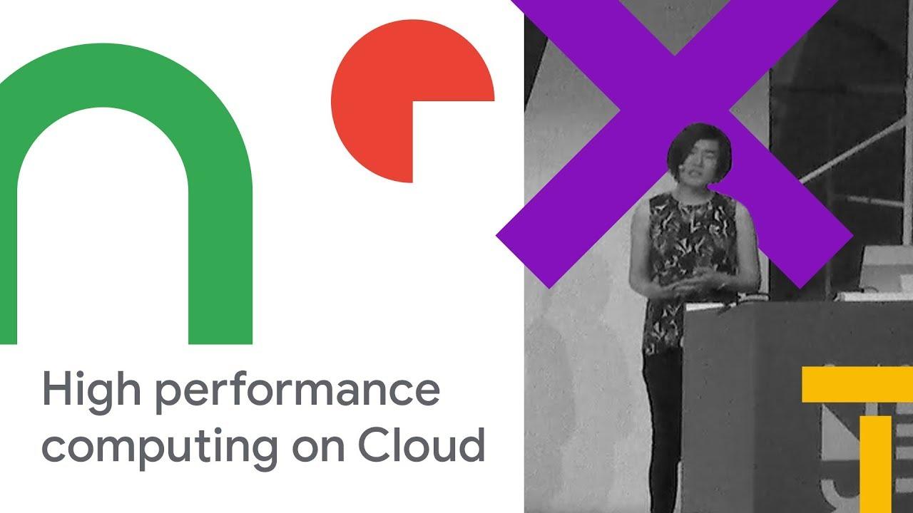 Introduction to High Performance Computing on Google Cloud Platform (Cloud  Next '18)