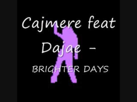 Cajmere feat Dajae - brighter days
