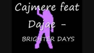Cajmere feat Dajae - brighter days