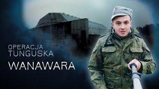 Operacja Tunguska - Wanawara cz.1(odc.13)