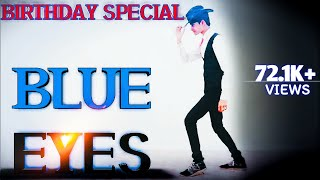 #blueeyes #coversong  Blue Eyes Full Dance Video | Birthday Special | Lucky Panchal Dance