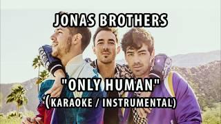 JONAS BROTHERS - ONLY HUMAN (KARAOKE / INSTRUMENTAL / LYRICS)