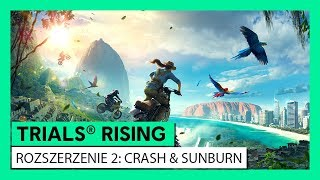 "TRIALS® RISING – ZWIASTUN ""CRASH & SUNBURN"
