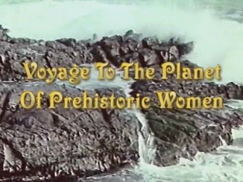 Voyage to the Planet of Prehistoric Women (1968 Full Movie)