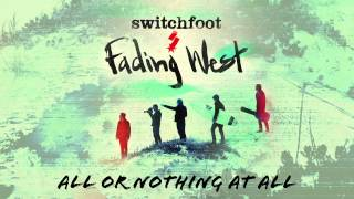 Watch Switchfoot All Or Nothing At All video