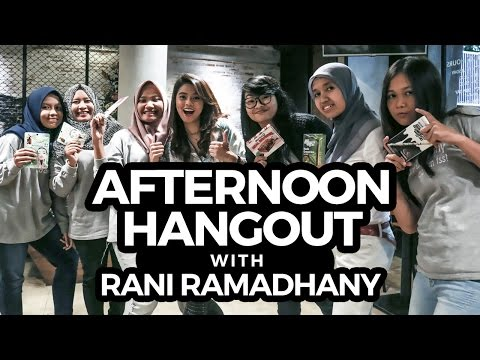 Afternoon Hangout With Rani Ramadhany