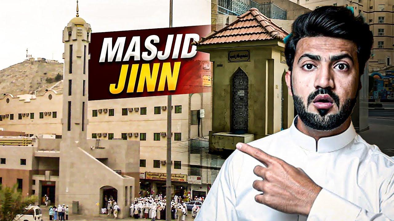 Masjid E Jinn In Makkah Jahan Jinat Muslamaan Howey or SURAH AL JINN nazil hoi | makkah saudi arabia