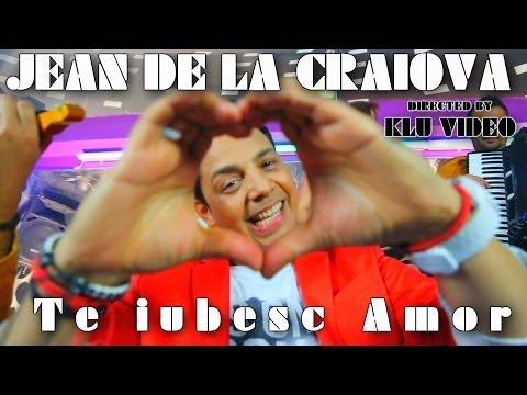 Jean De La Craiova - Te Iubesc Amor ( Oficial Video )