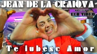 Repeat youtube video Jean de la Craiova - Te iubesc amor ( Oficial Video )