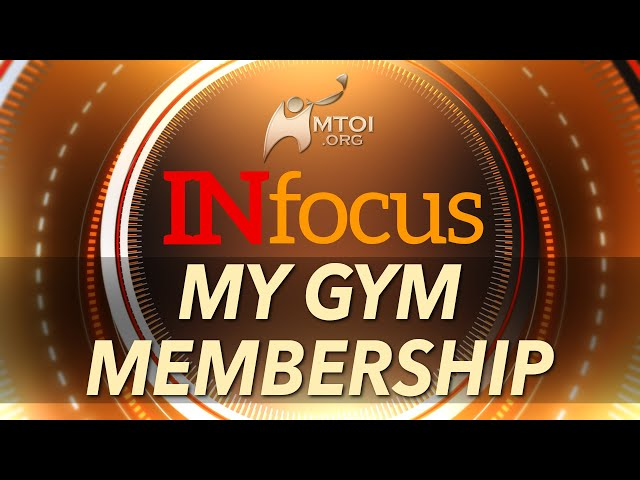INFOCUS | My Gym Membership