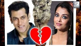 Real Truth Behind Salman Khan And Aishwarya Rai Broke Up