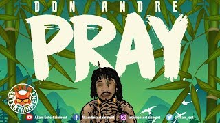 Don Andre - Pray - July 2018