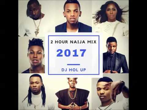 Official Naija Mix 2017 (2 Hours) ft Davido, Wizkid, P Square, Timaya, Tekno