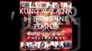 KUNG WALA NA by JERRIANNE TEMPLO (THE X FACTOR PHILIPPINES RELEASE ALBUM)