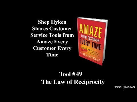 Customer Service Tool #49: The Law of Reciprocity