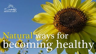 Natural ways for becoming healthy - #SrinivasArka - #InspirationInMotion #Health