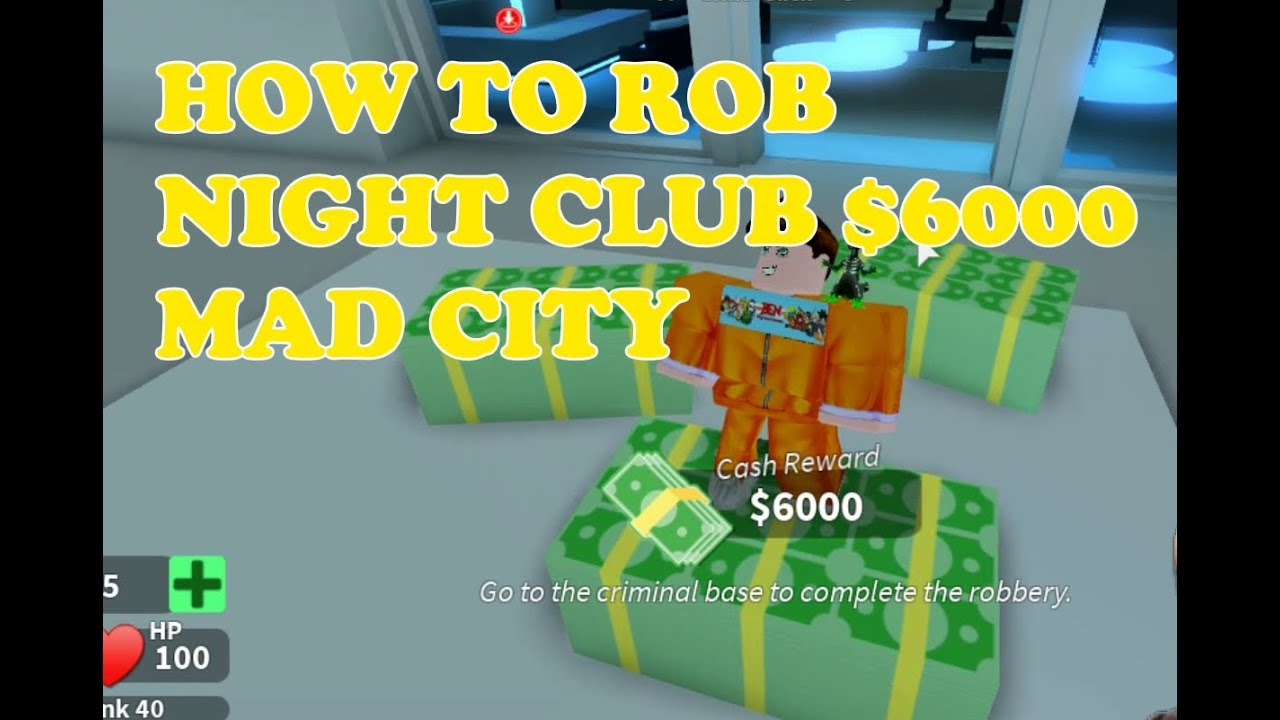 Roblox Mad City How To Rob The Night Club For 6000 Usd Let S