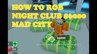 Roblox Mad City: How To Rob The Night Club For 6000 USD - Let's Play Roblox with Ben Toys and Games