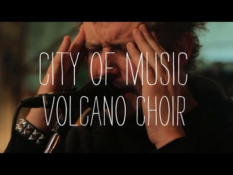 "Volcano Choir Performs ""Comrade"" - City of Music"