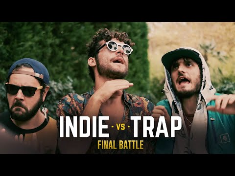 TRAP vs INDIE - FINAL BATTLE