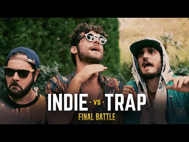 TRAP vs INDIE - FINAL BATTLE