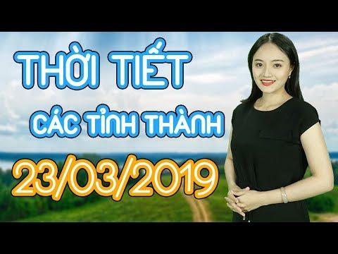 Dự báo thời tiết Hà Nội, Huê, Hải Phòng, Đà nẵng, Đà Lạt, TPHCM, Cần Thơ ngày 23/03/2019