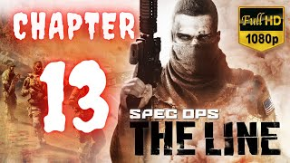 Spec Ops The Line   Chapter 13   No Commentary [1080p30 Max Settings] #13