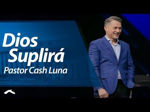 Pastor Cash Luna - Dios Suplirá | Casa de Dios