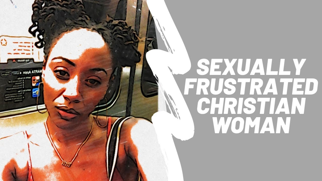 Sexually Frustrated as a Single Christian Woman - YouTube