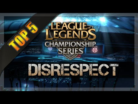 Top Disrespects League Of Ends Esports S4